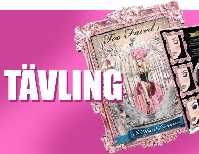 Tävling: Too Faced In Your Dreams